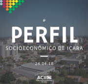 Associação Empresarial de Içara apresenta Perfil Socieconômico
